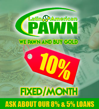Latin American Pawn 10% Fixed/Month